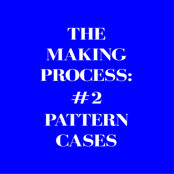 Pattern cases making process 1