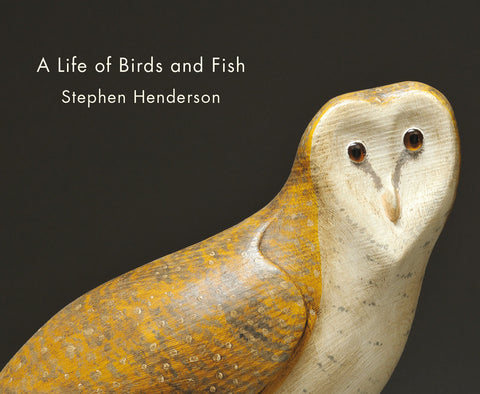 A Life of Birds and Fish (Book)