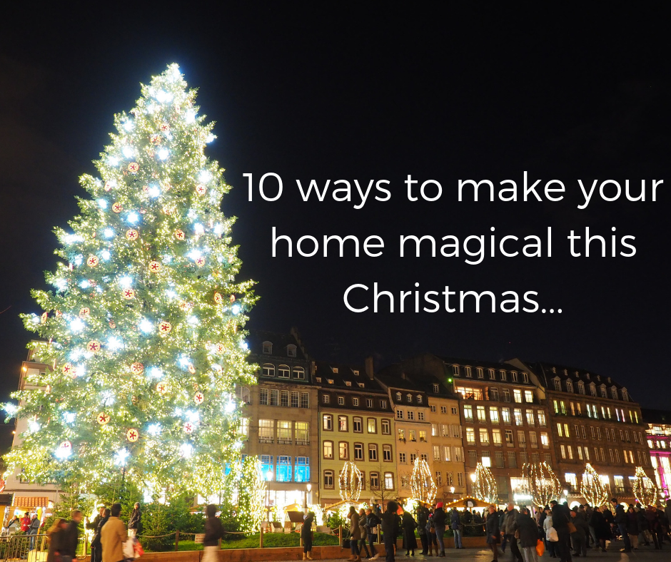 10 ways to make your home magical this Christmas