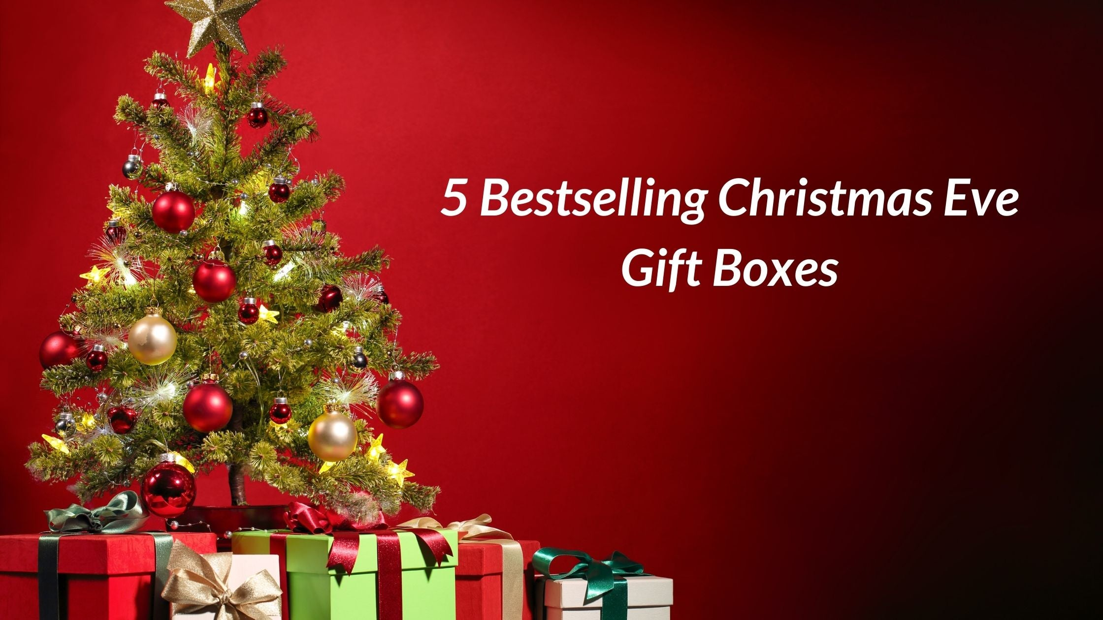 5 Bestselling Christmas Eve Gift Boxes