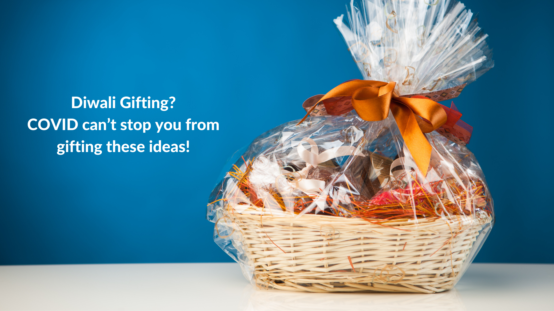 Diwali Gifting? COVID can't stop you from gifting these ideas!