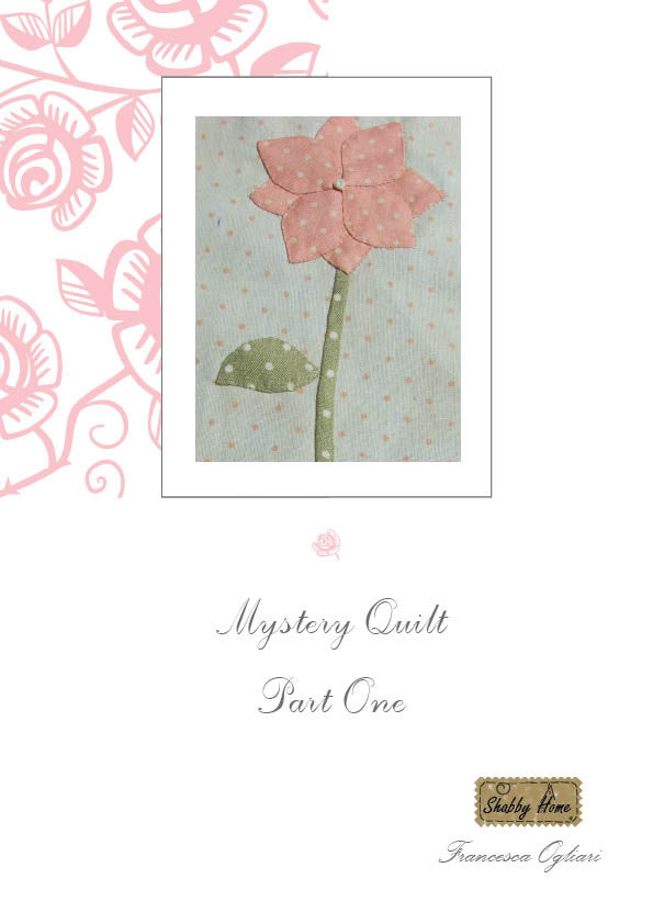 Art.802 Shabby Home - Mystery Quilt – Block 1, Tutorial free