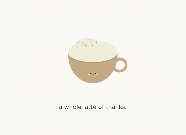 (New) A Whole Latte of Thanks