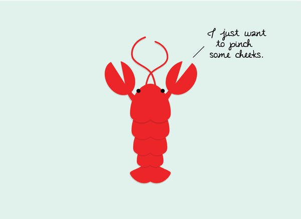 Lobster: I Just Want to Pinch Some Cheeks!