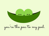 You're The Pea to My Pod