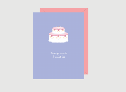 (New) Have Your Cake & Eat It Too