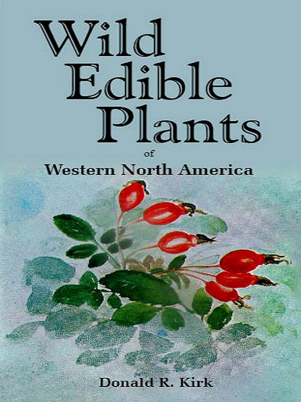 Wild Edible Plants of Western North America