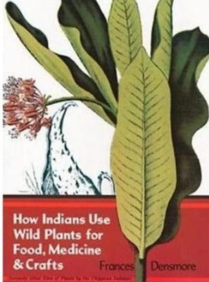 How Indians Use Wild Plants for Food/Medicine/Crafts