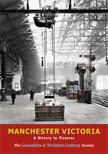 MANCHESTER VICTORIA - A PICTORIAL HISTORY