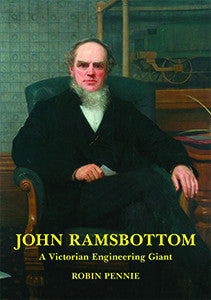 JOHN RAMSBOTTOM - A VICTORIAN ENGINEERING GIANT
