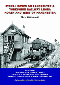 SIGNAL BOXES ON LANCASHIRE & YORKSHIRE RAILWAY LINES:  NORTH AND WEST OF MANCHESTER - Part One
