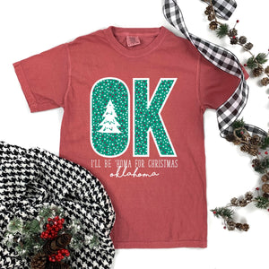 "CYBER MONDAY SWEET TEE: ""I'LL BE 'HOMA FOR CHRISTMAS"" (COMFORT COLORS ROUND NECK)"