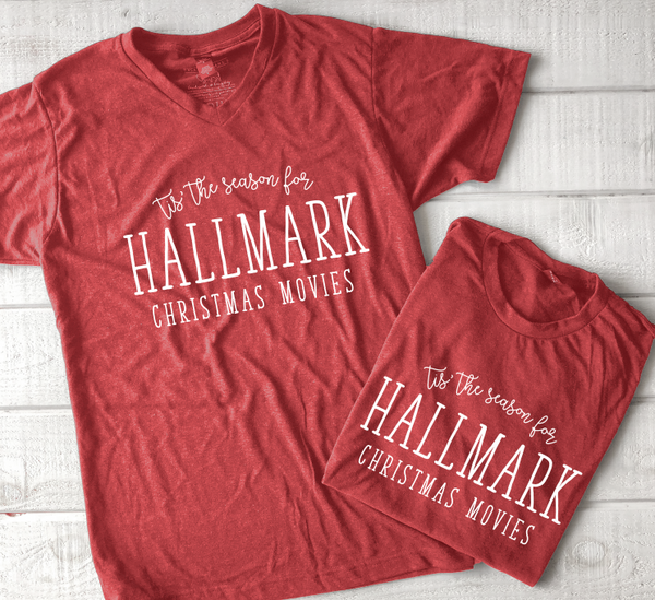 CHRISTMAS 2019: Tis' the Season for Hallmark Christmas Movies SWEATSHIRT or T-SHIRT