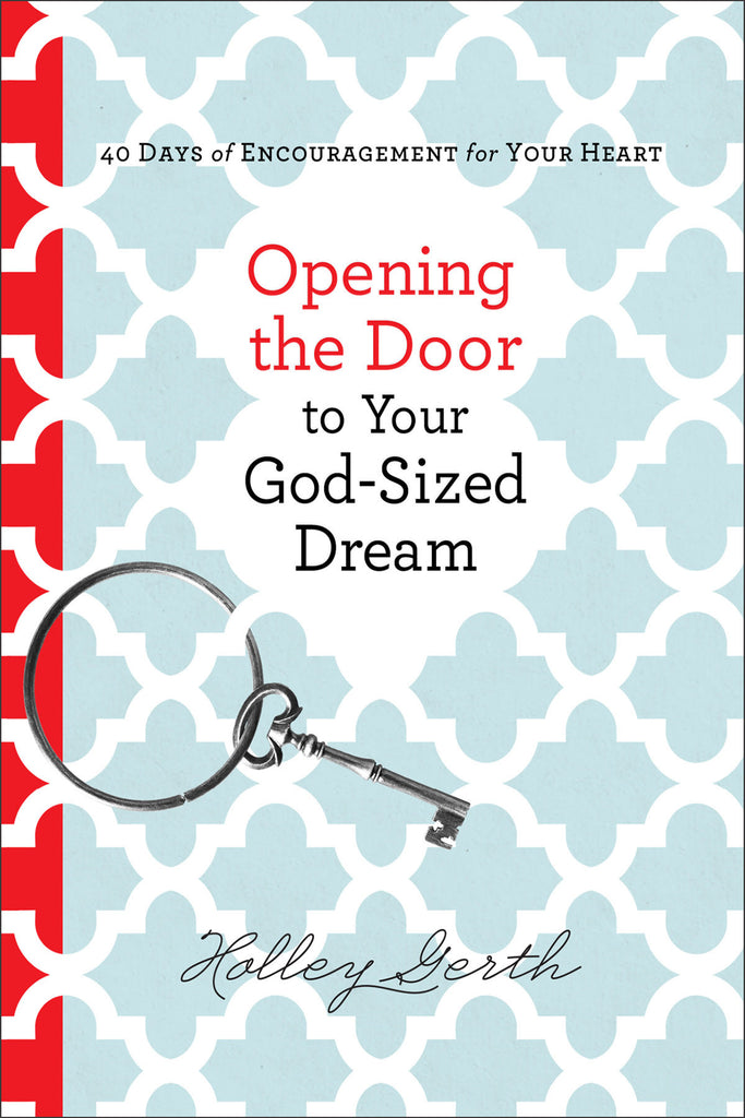 Opening The Door to Your God-Sized Dream {devotional}