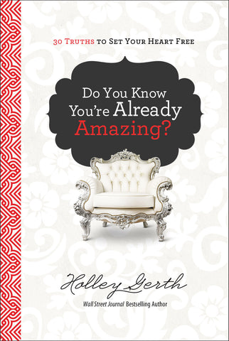Do You Know You're Already Amazing? {devotional}