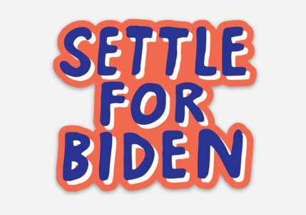 Settle For Biden Sticker