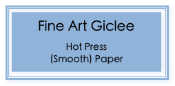 Fine Art Giclee on Hot Press (Smooth) Paper