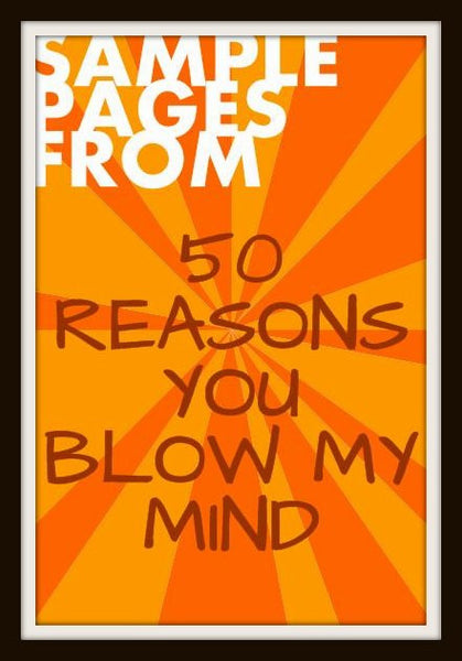 Sample Pages from 50 Reasons You Blow My Mind