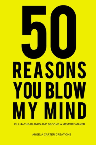 50 Reasons You Blow My Mind by Angela Anger Creations (ProductiveLuddite.com)
