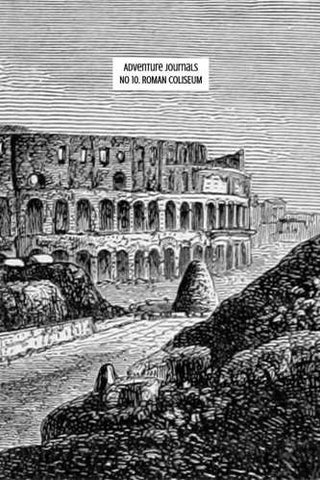 No 10. Roman Coliseum by Adventure Journals (ProductiveLuddite.com)