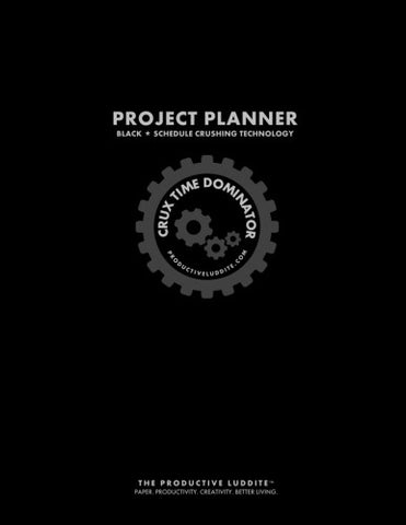 Crux Time Dominator: Project Planner Black: Schedule Crushing Technology