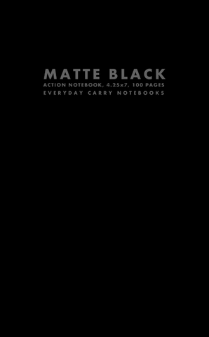 Matte Black Action Notebook, 4.25x7, 100 Pages by Everyday Carry Notebooks (ProductiveLuddite.com)