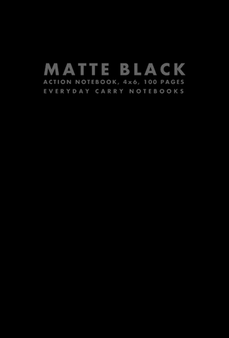 Matte Black Action Notebook, 4x6, 100 Pages by Everyday Carry Notebooks (ProductiveLuddite.com)