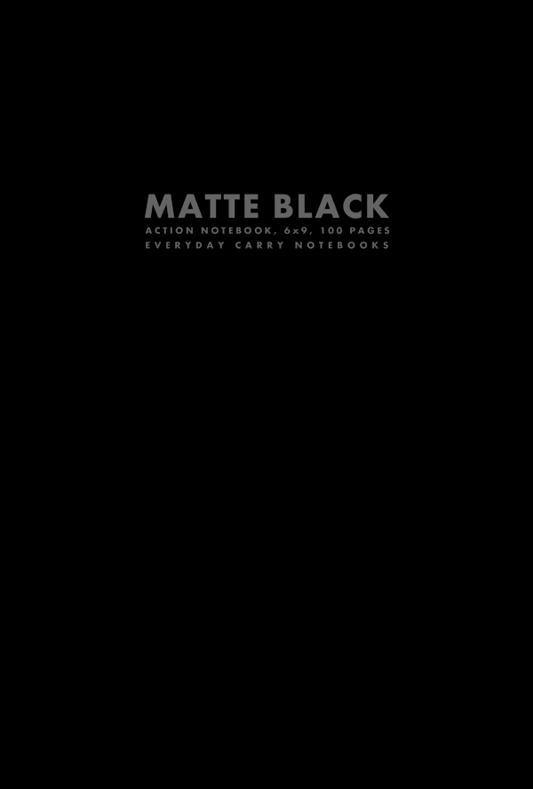 Matte Black Action Notebook, 6x9, 100 Pages by Everyday Carry Notebooks (ProductiveLuddite.com)