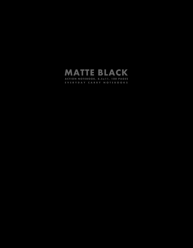 Matte Black Action Notebook, 8.5x11, 100 Pages by Everyday Carry Notebooks (ProductiveLuddite.com)