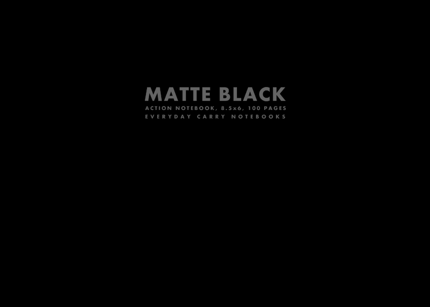 Matte Black Action Notebook, 8.5x6, 100 Pages by Everyday Carry Notebooks (ProductiveLuddite.com)