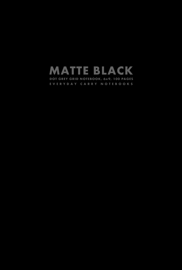 Matte Black Dot Grey Grid Notebook, 6x9, 100 Pages by Everyday Carry Notebooks (ProductiveLuddite.com)