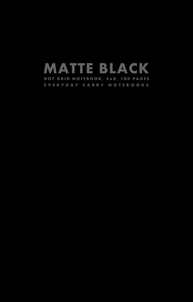 Matte Black Dot Grid Notebook, 5x8, 100 Pages by Everyday Carry Notebooks (ProductiveLuddite.com)