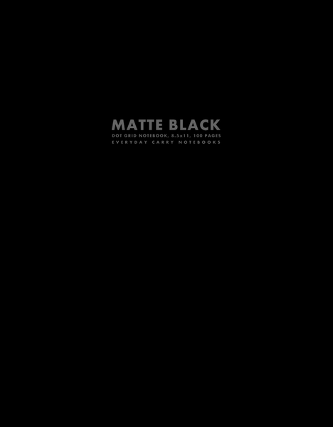 Matte Black Dot Grid Notebook, 8.5x11, 100 Pages by Everyday Carry Notebooks (ProductiveLuddite.com)