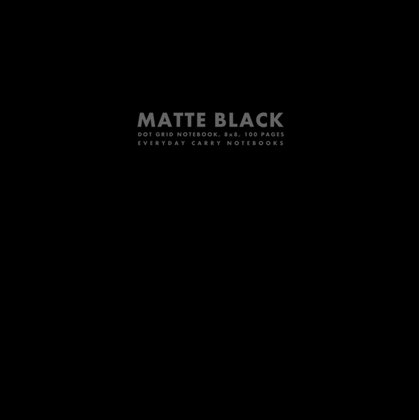 Matte Black Dot Grid Notebook, 8x8, 100 Pages by Everyday Carry Notebooks (ProductiveLuddite.com)