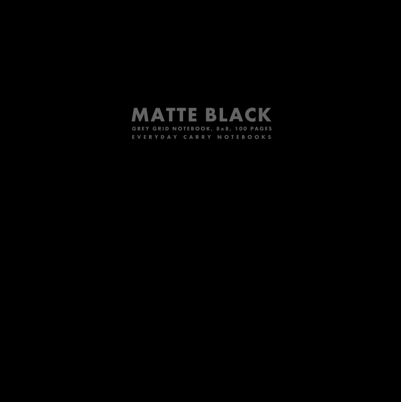 Matte Black Grey Grid Notebook, 8x8, 100 Pages by Everyday Carry Notebooks (ProductiveLuddite.com)