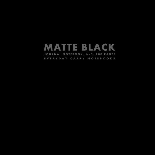 Matte Black Journal Notebook, 6x6, 100 Pages by Everyday Carry Notebooks (ProductiveLuddite.com)