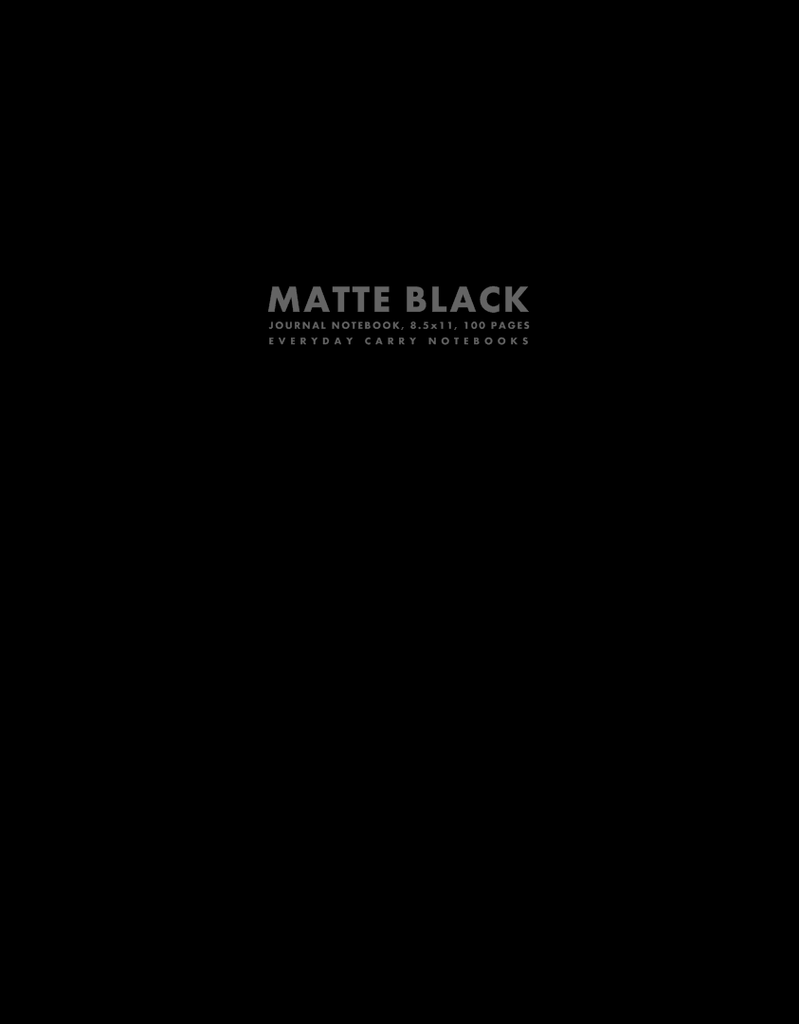 Matte Black Journal Notebook, 8.5x11, 100 Pages by Everyday Carry Notebooks (ProductiveLuddite.com)