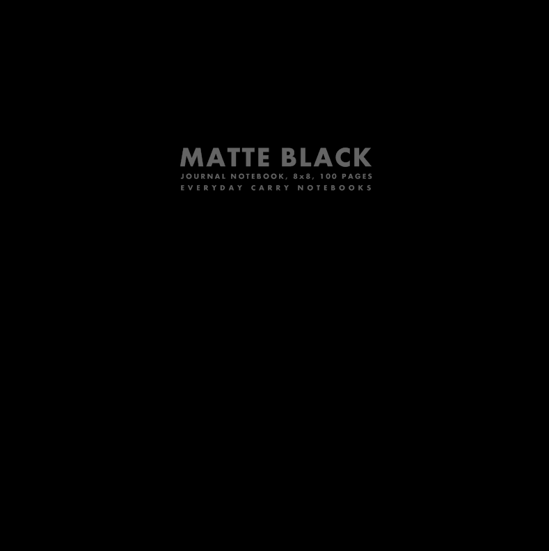 Matte Black Journal Notebook, 8x8, 100 Pages by Everyday Carry Notebooks (ProductiveLuddite.com)