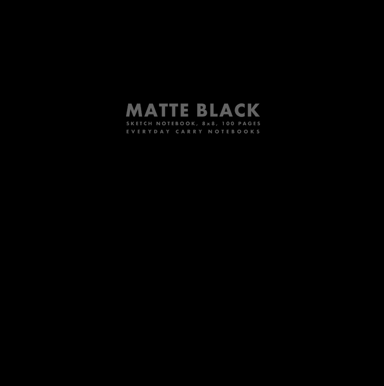 Matte Black Sketch Notebook, 8x8, 100 Pages by Everyday Carry Notebooks (ProductiveLuddite.com)