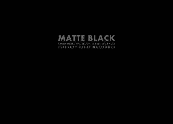 Matte Black Storyboard Notebook, 8.5x6, 100 Pages by Everyday Carry Notebooks (ProductiveLuddite.com)