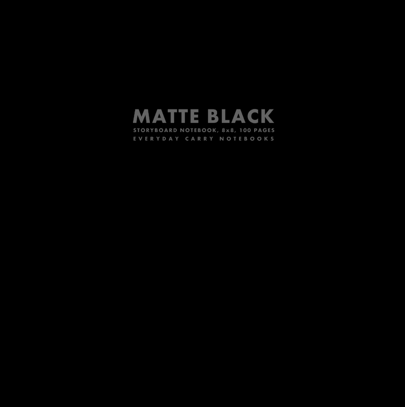 Matte Black Storyboard Notebook, 8x8, 100 Pages by Everyday Carry Notebooks (ProductiveLuddite.com)
