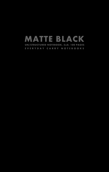 Matte Black Un/structured Notebook, 5x8, 100 Pages by Everyday Carry Notebooks (ProductiveLuddite.com)