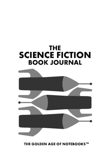 The Science Fiction Book Journal by The Golden Age of Notebooks (ProductiveLuddite.com)