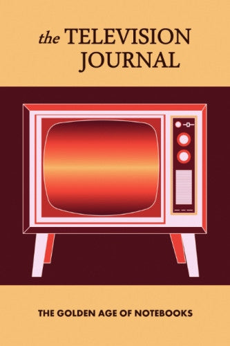 The Television Journal by The Golden Age of Notebooks (ProductiveLuddite.com)