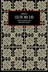 Celtic 3.10 Journal, Notebook, Diary by Owen Jones Classics (ProductiveLuddite.com)