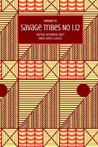 Savage Tribes No 1.12 Journal, Notebook, Diary by Owen Jones Classics (ProductiveLuddite.com)
