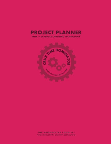 Crux Time Dominator: Project Planner Pink: Schedule Crushing Technology