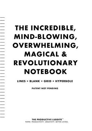 The Incredible, Mind-Blowing, Overwhelming, Magical & Revolutionary Notebook by Productive Luddite Notebooks (ProductiveLuddite.com)