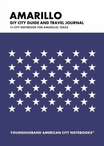 Amarillo DIY City Guide and Travel Journal by Younghusband American City Notebooks (ProductiveLuddite.com)
