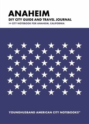 Anaheim DIY City Guide and Travel Journal by Younghusband American City Notebooks (ProductiveLuddite.com)